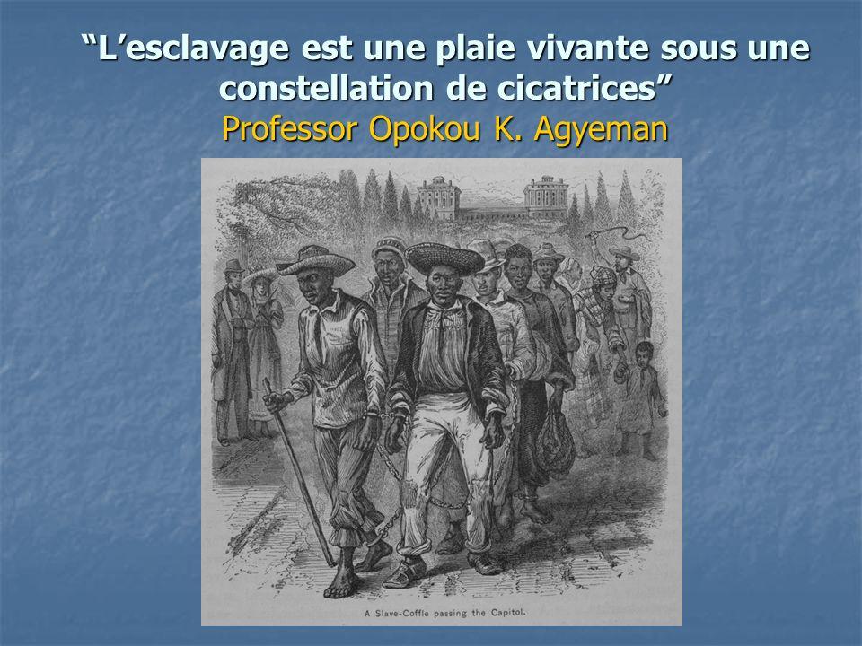 L'esclavage est une plaie vivante sous une constellation de cicatrices Professor Opokou K. Agyeman