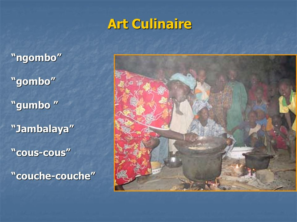 Art Culinaire ngombo gombo gumbo Jambalaya cous-cous