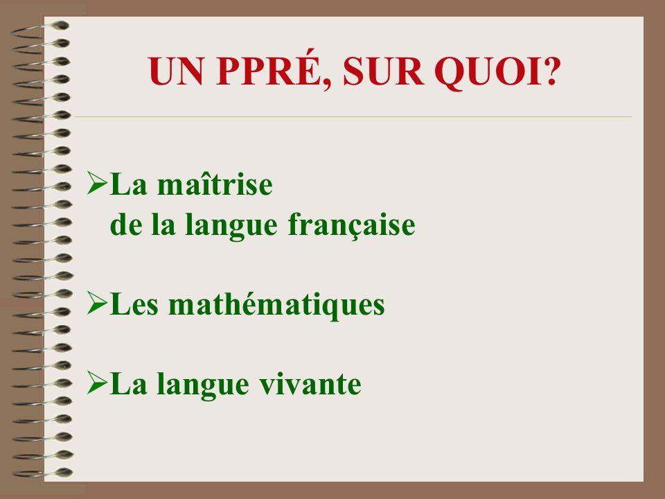 UN PPRÉ, SUR QUOI La maîtrise de la langue française