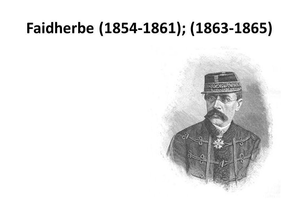 Faidherbe (1854-1861); (1863-1865)