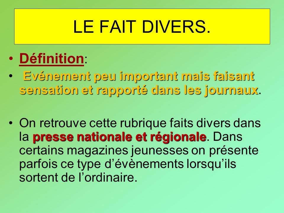 LE FAIT DIVERS. Définition: