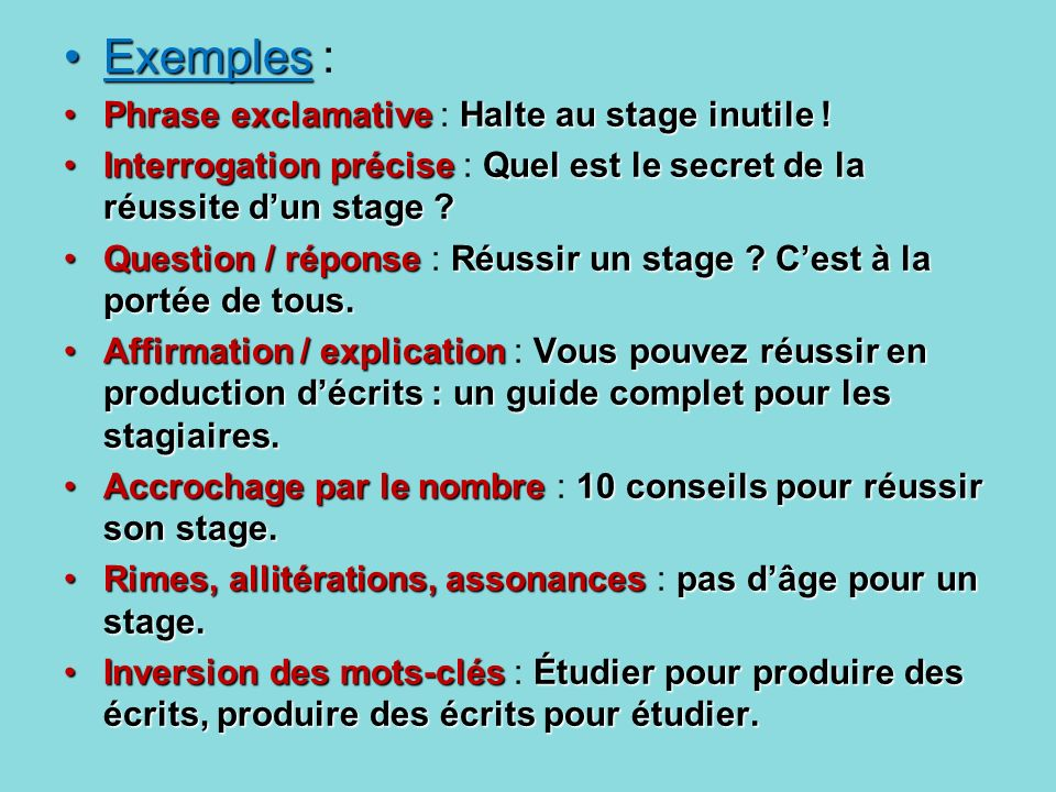 Exemples : Phrase exclamative : Halte au stage inutile !