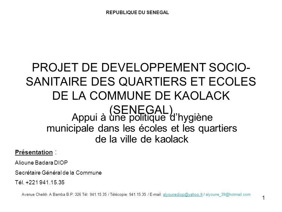REPUBLIQUE DU SENEGAL PROJET DE DEVELOPPEMENT SOCIO-SANITAIRE DES QUARTIERS ET ECOLES DE LA COMMUNE DE KAOLACK (SENEGAL)