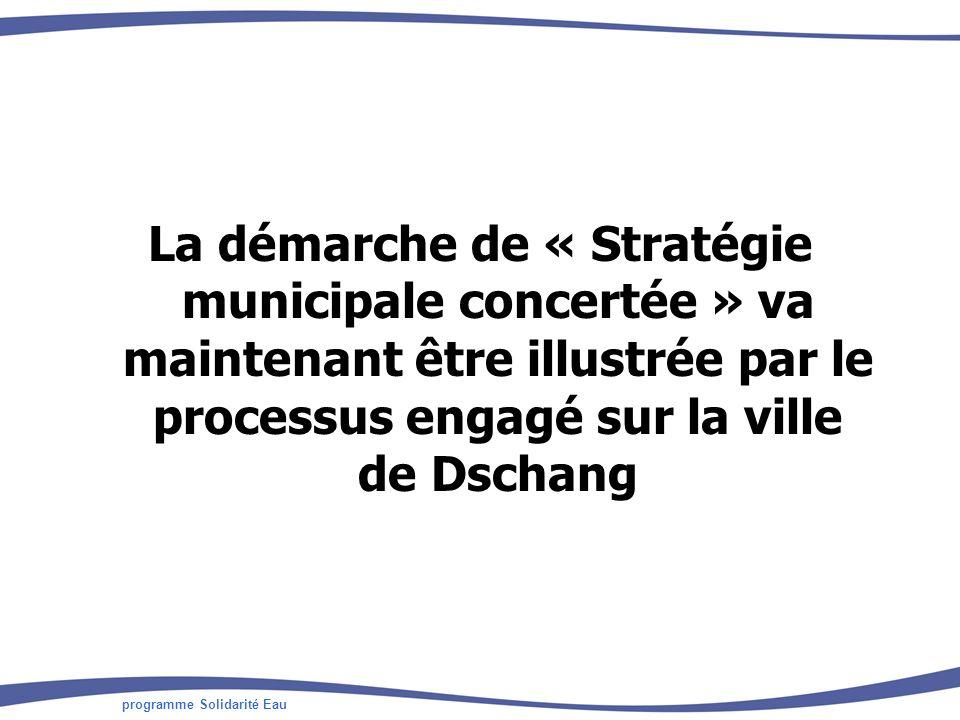 La démarche de « Stratégie municipale concertée » va maintenant être illustrée par le processus engagé sur la ville de Dschang