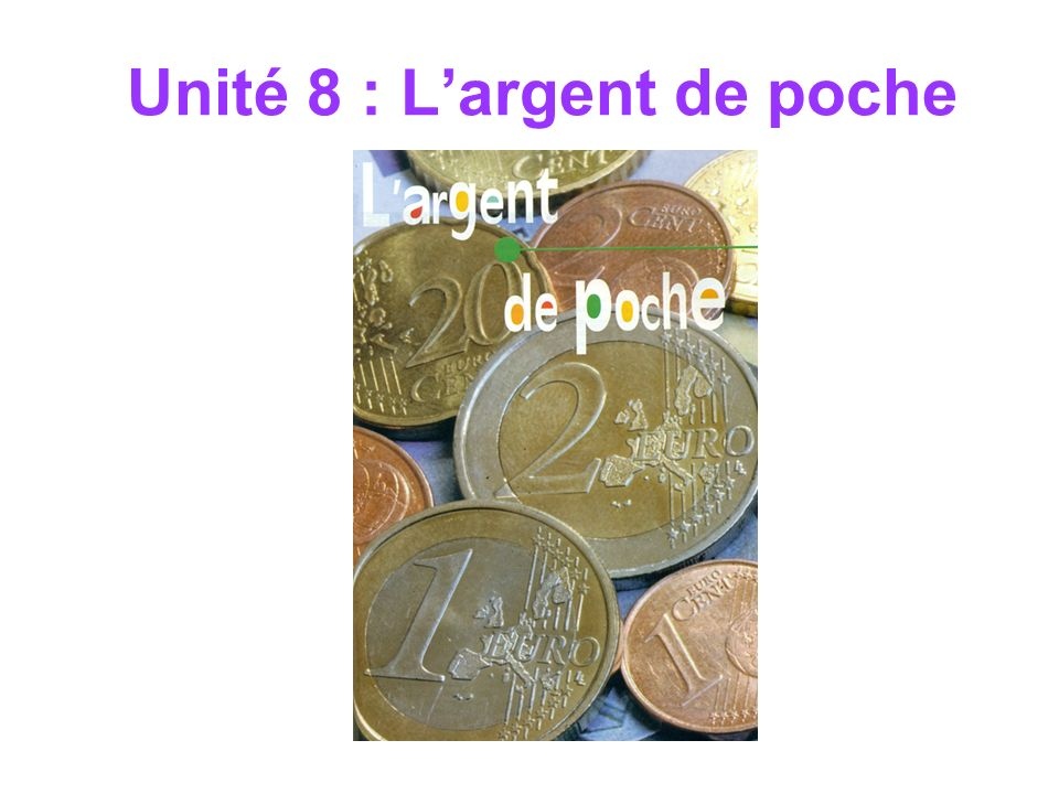 Unité 8 : L'argent de poche