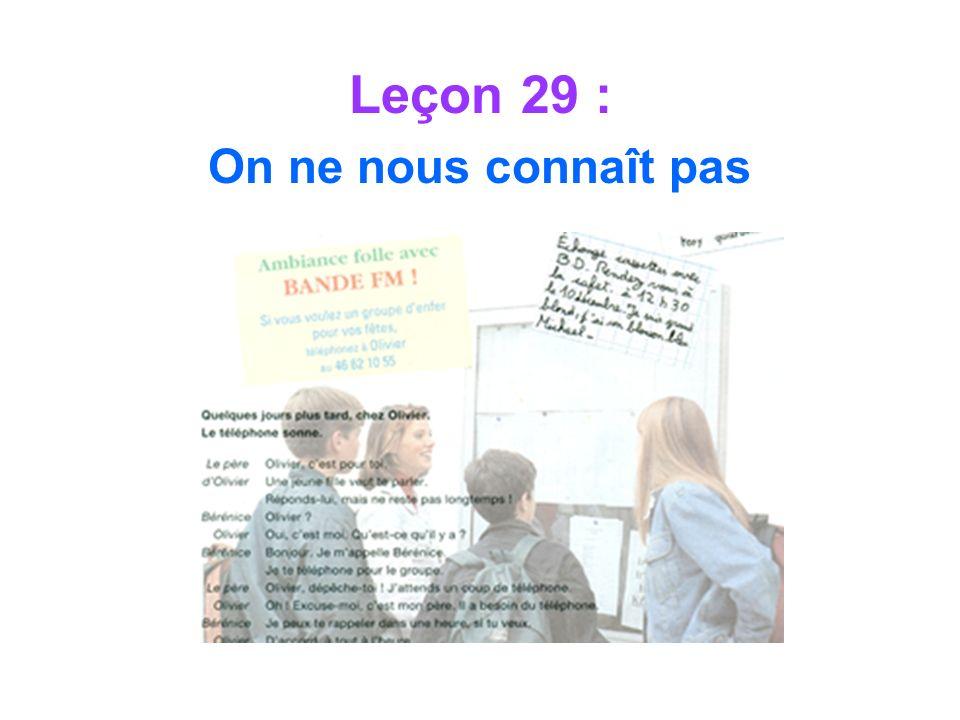 Leçon 29 : On ne nous connaît pas