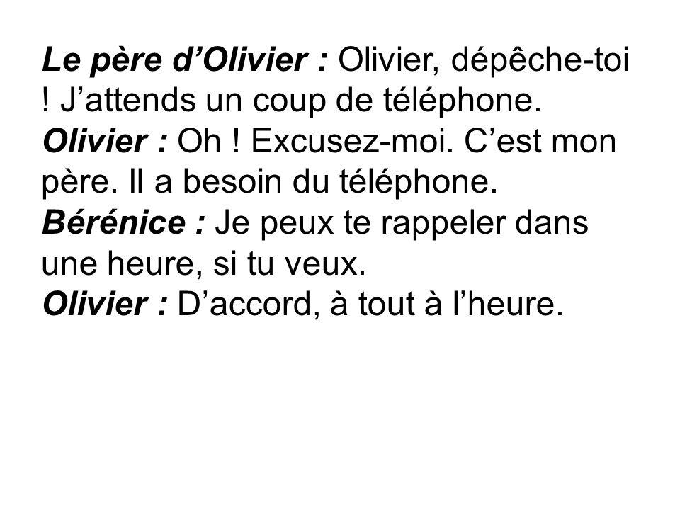 Le père d'Olivier : Olivier, dépêche-toi