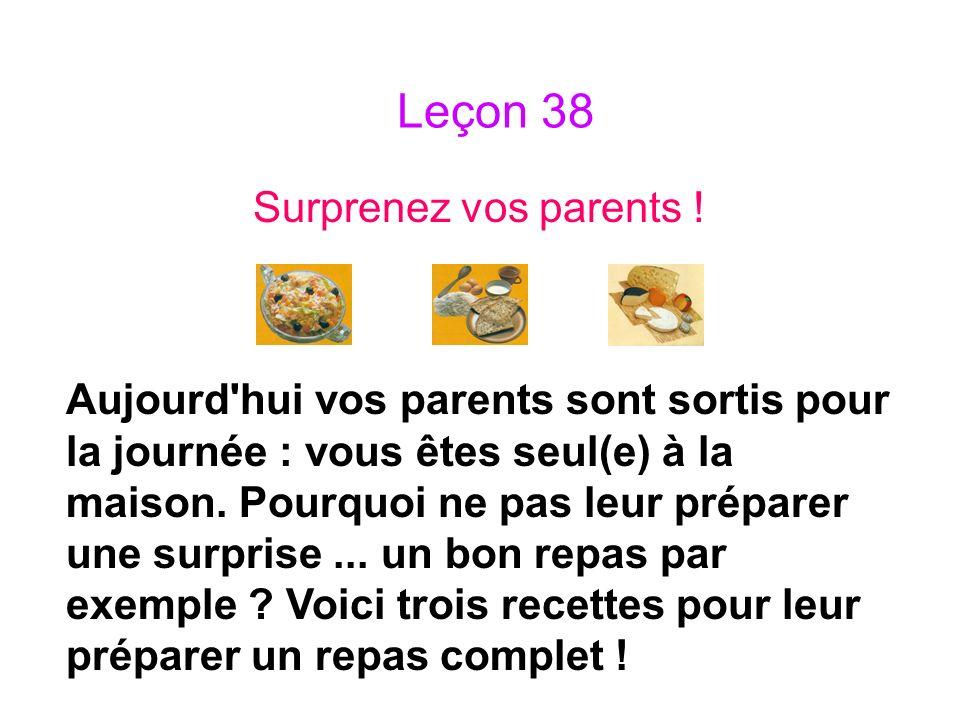 Leçon 38 Surprenez vos parents !