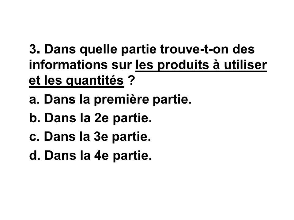3. Dans quelle partie trouve-t-on des informations sur les produits à utiliser et les quantités