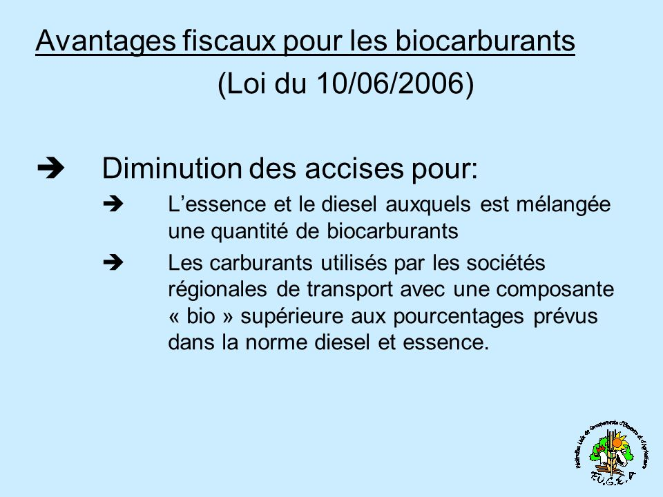 Avantages fiscaux pour les biocarburants (Loi du 10/06/2006)