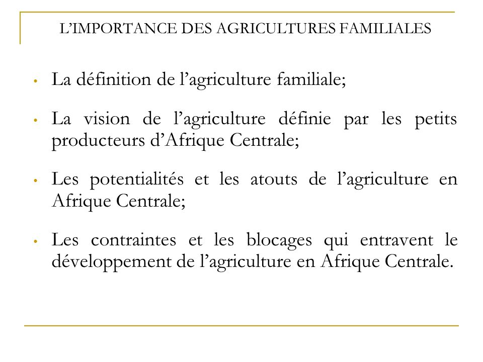 L'IMPORTANCE DES AGRICULTURES FAMILIALES