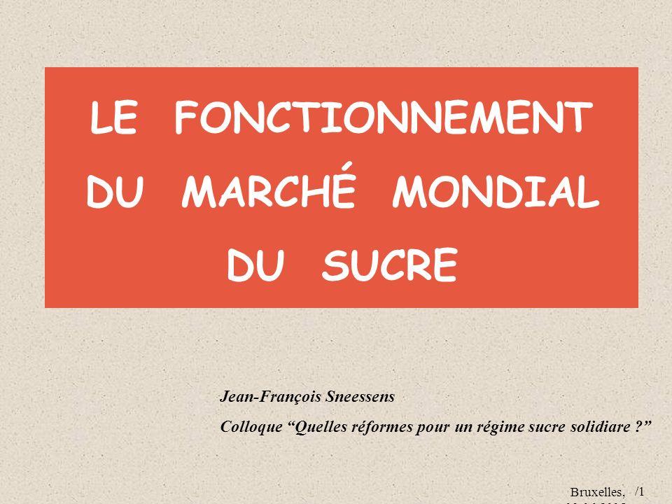 LE FONCTIONNEMENT DU MARCHÉ MONDIAL DU SUCRE