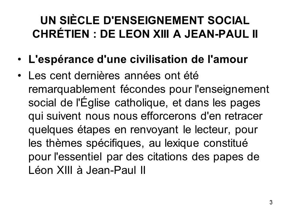 UN SIÈCLE D ENSEIGNEMENT SOCIAL CHRÉTIEN : DE LEON XIII A JEAN-PAUL II