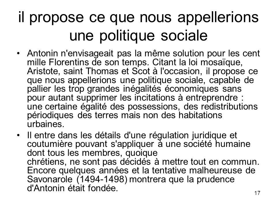 il propose ce que nous appellerions une politique sociale