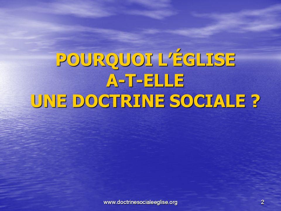 POURQUOI L'ÉGLISE A-T-ELLE UNE DOCTRINE SOCIALE