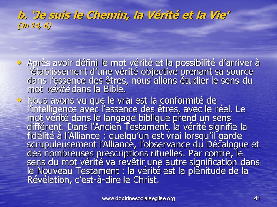 b. 'Je suis le Chemin, la Vérité et la Vie' (Jn 14, 6)