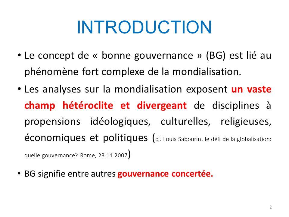 INTRODUCTION Le concept de « bonne gouvernance » (BG) est lié au phénomène fort complexe de la mondialisation.
