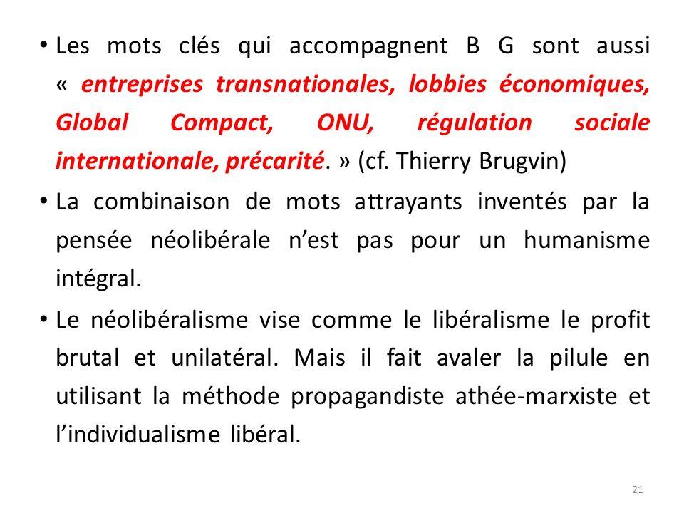 Les mots clés qui accompagnent B G sont aussi « entreprises transnationales, lobbies économiques, Global Compact, ONU, régulation sociale internationale, précarité. » (cf. Thierry Brugvin)