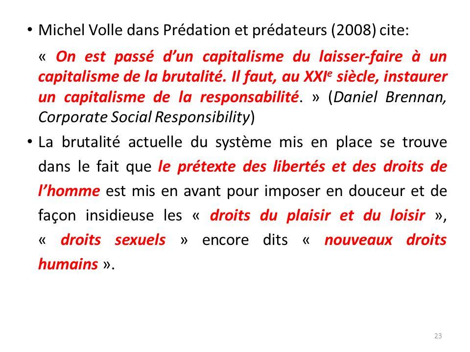 Michel Volle dans Prédation et prédateurs (2008) cite: