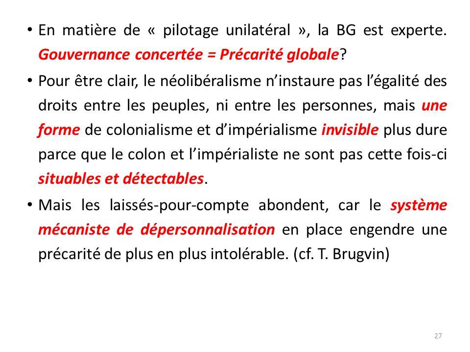 En matière de « pilotage unilatéral », la BG est experte