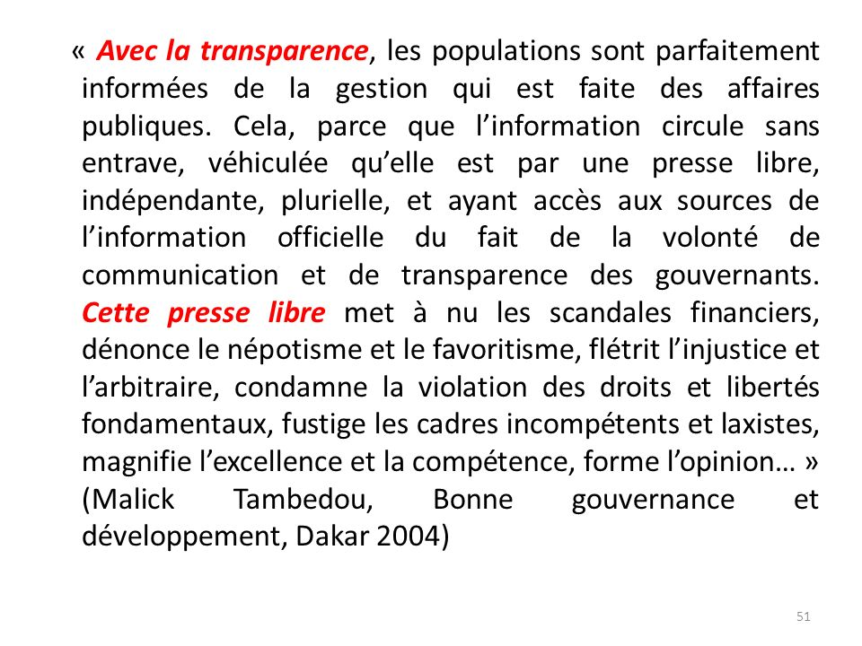 « Avec la transparence, les populations sont parfaitement informées de la gestion qui est faite des affaires publiques.
