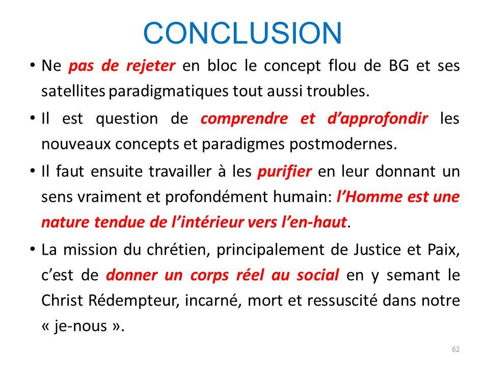 CONCLUSION Ne pas de rejeter en bloc le concept flou de BG et ses satellites paradigmatiques tout aussi troubles.