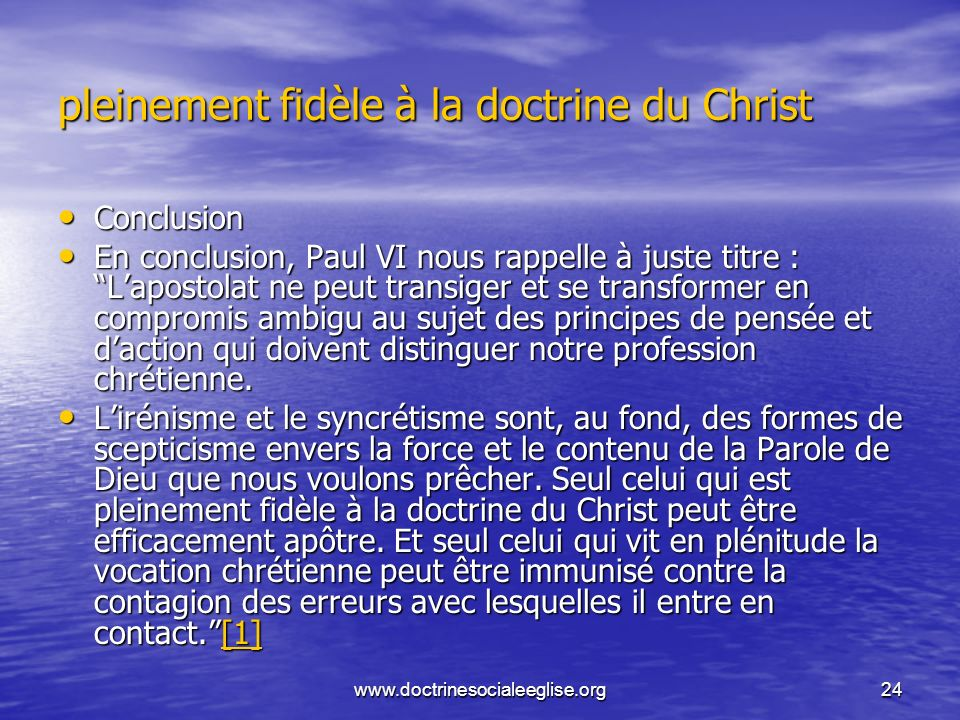 pleinement fidèle à la doctrine du Christ