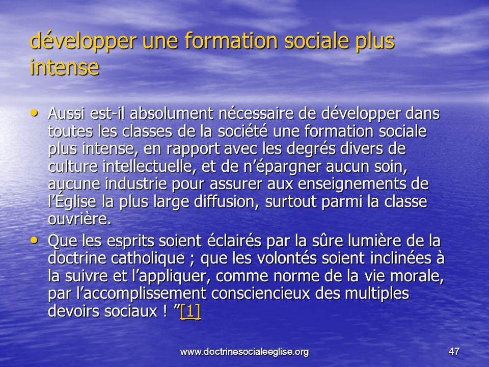 développer une formation sociale plus intense
