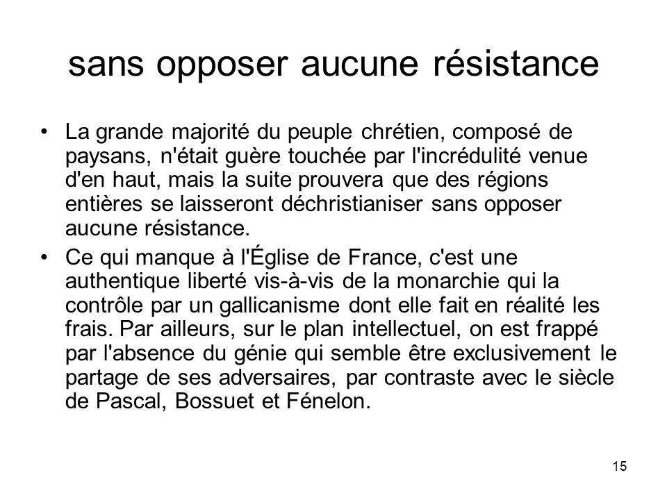 sans opposer aucune résistance