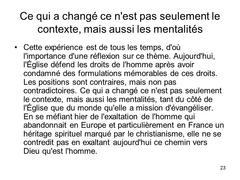 Ce qui a changé ce n est pas seulement le contexte, mais aussi les mentalités