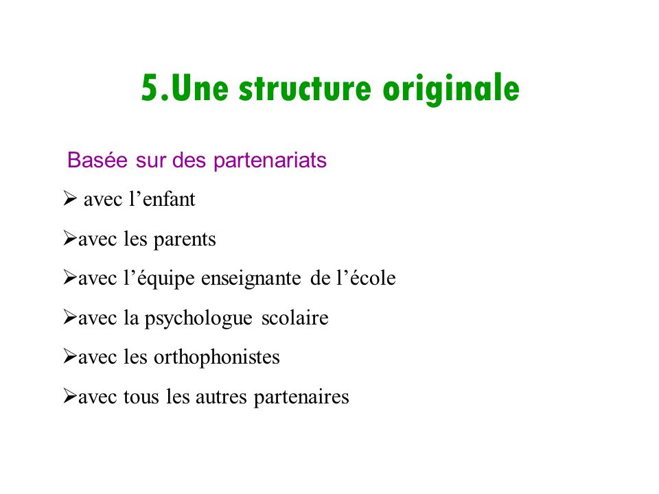 5.Une structure originale