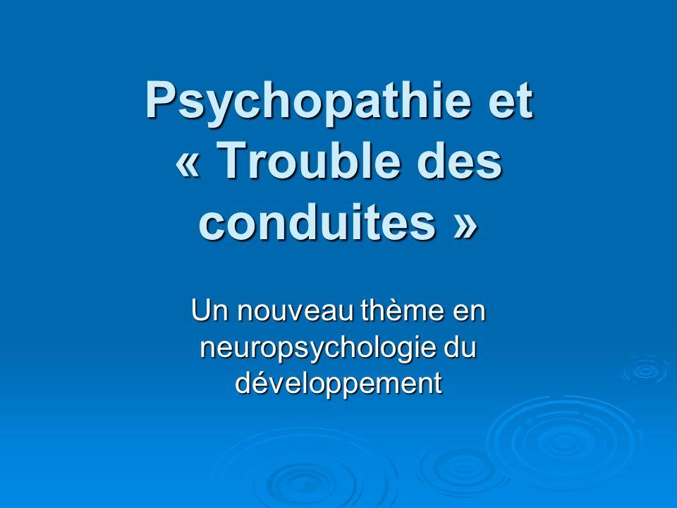 Psychopathie et « Trouble des conduites »