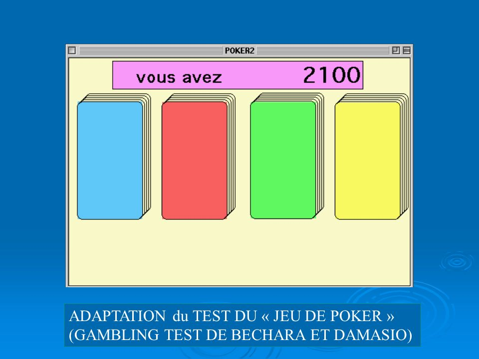 ADAPTATION du TEST DU « JEU DE POKER »