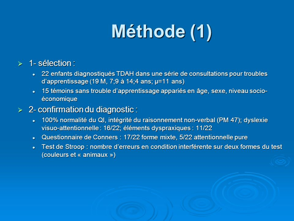 Méthode (1) 1- sélection : 2- confirmation du diagnostic :