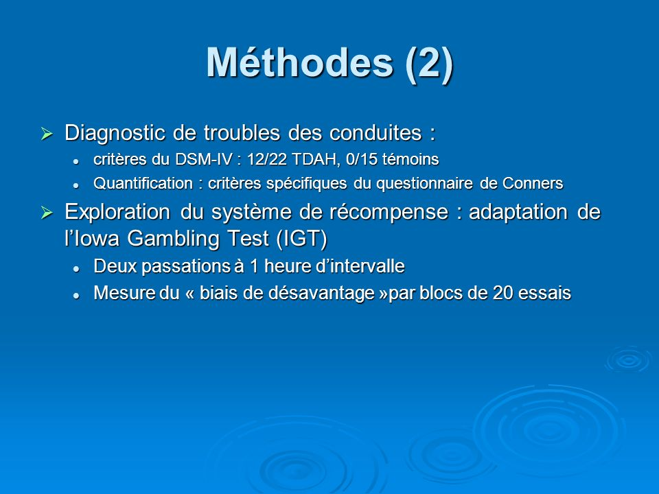 Méthodes (2) Diagnostic de troubles des conduites :