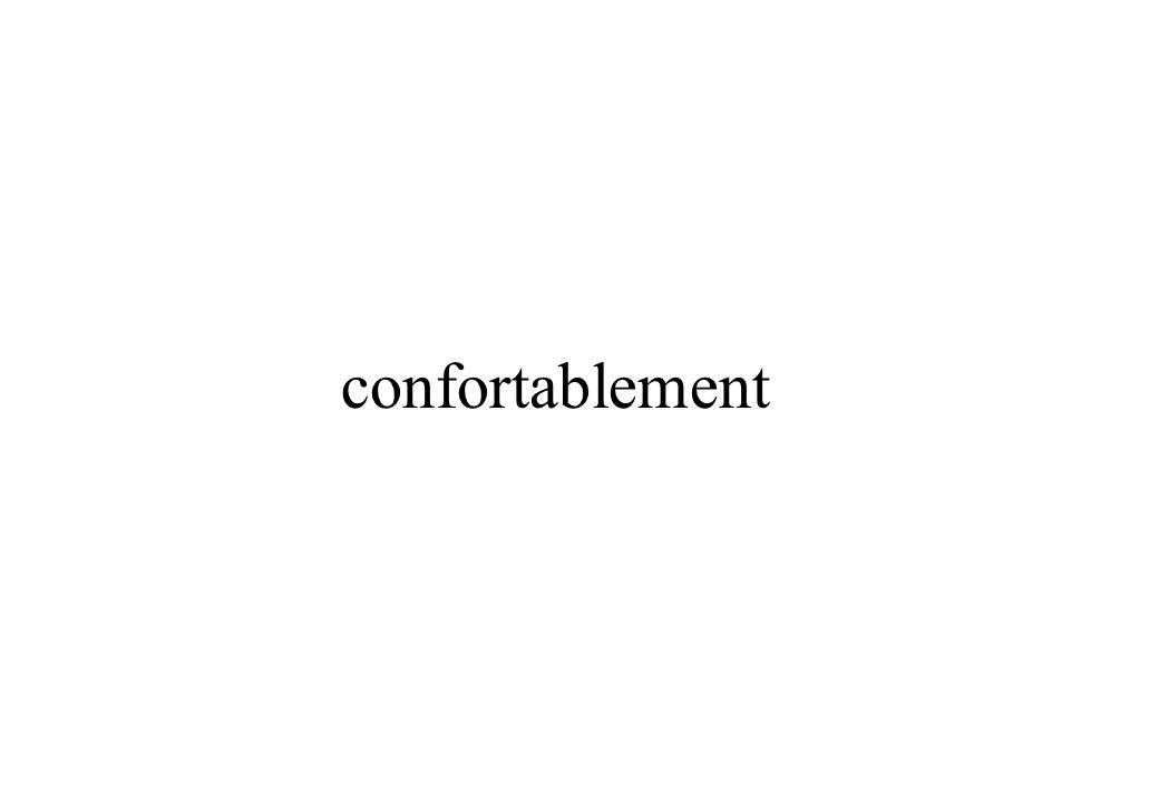 confortablement