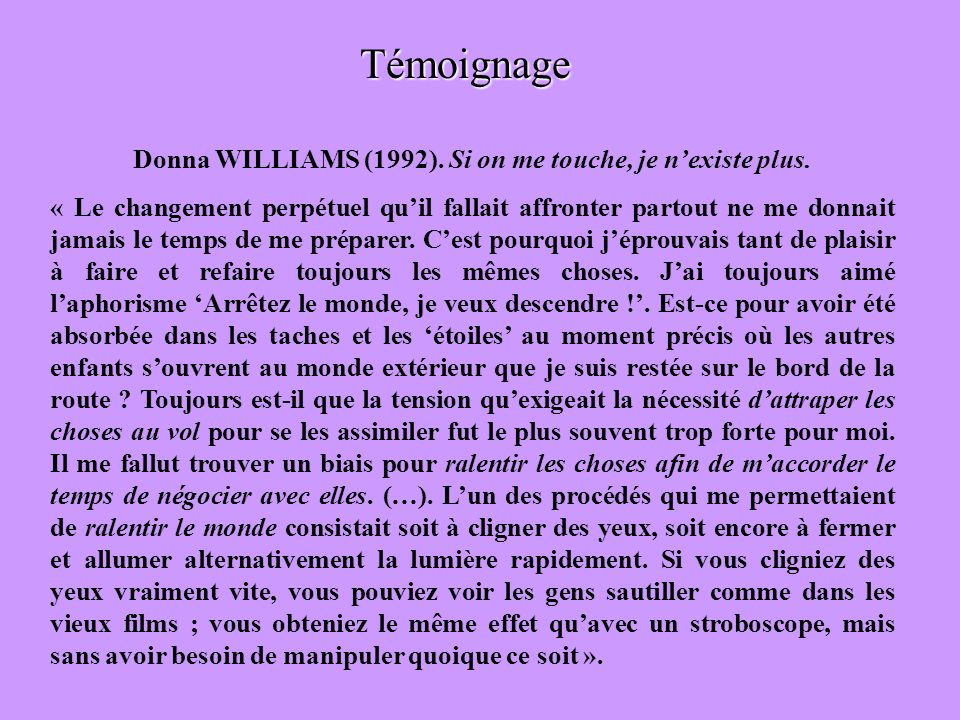 Donna WILLIAMS (1992). Si on me touche, je n'existe plus.