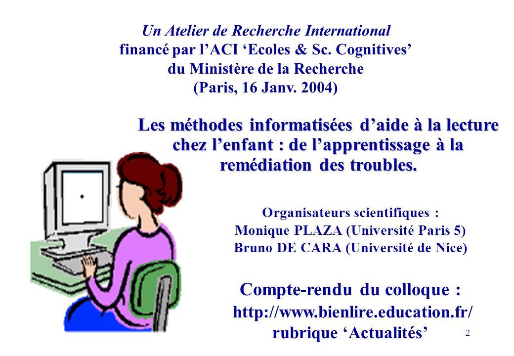 Un Atelier de Recherche International financé par l'ACI 'Ecoles & Sc