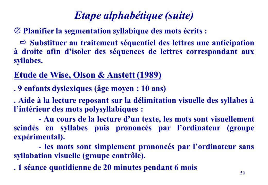 Etape alphabétique (suite)