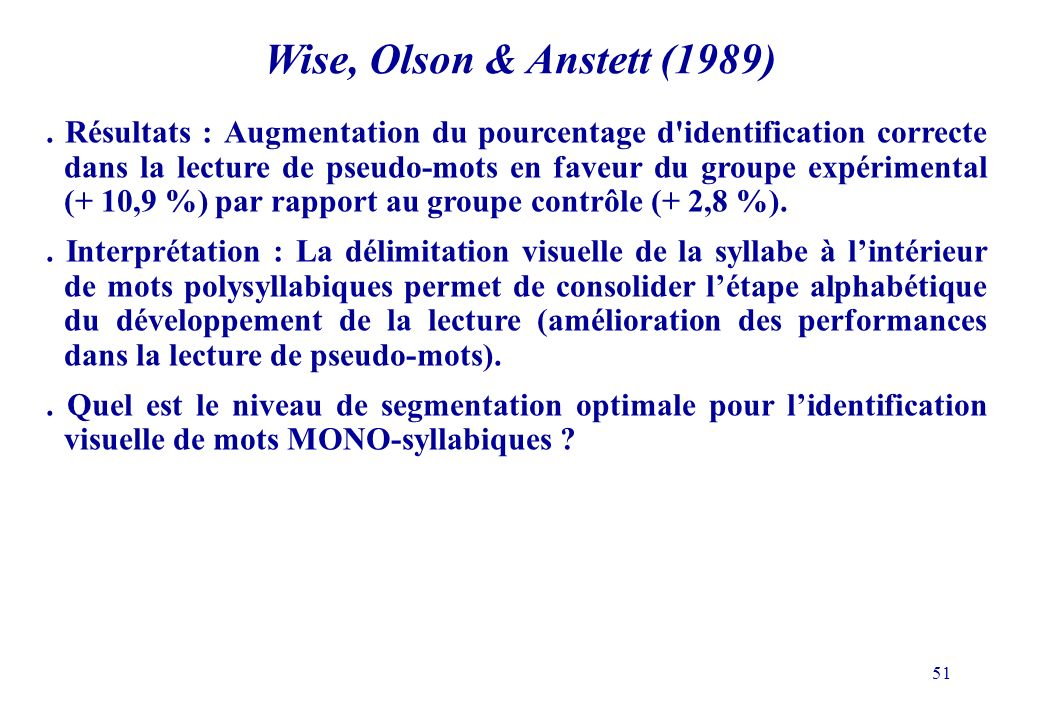 Wise, Olson & Anstett (1989)