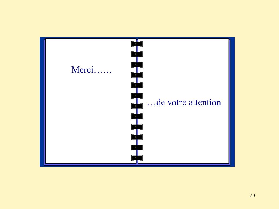 Merci…… …de votre attention