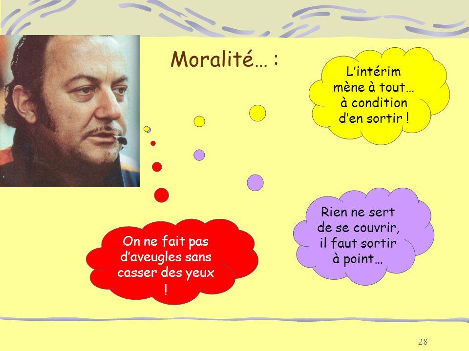 Moralité… : L'intérim mène à tout… à condition d'en sortir !