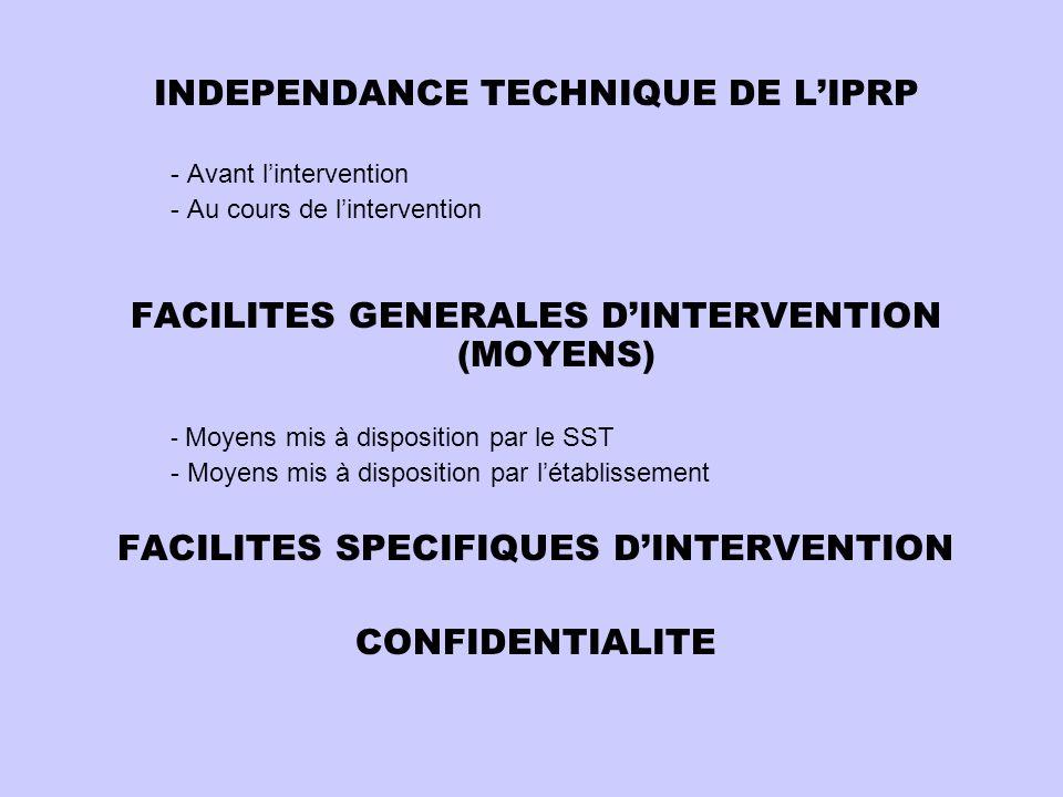 INDEPENDANCE TECHNIQUE DE L'IPRP FACILITES SPECIFIQUES D'INTERVENTION
