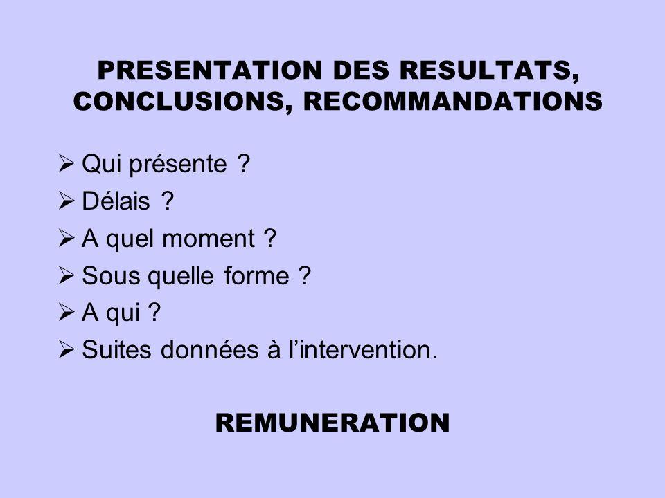 PRESENTATION DES RESULTATS, CONCLUSIONS, RECOMMANDATIONS