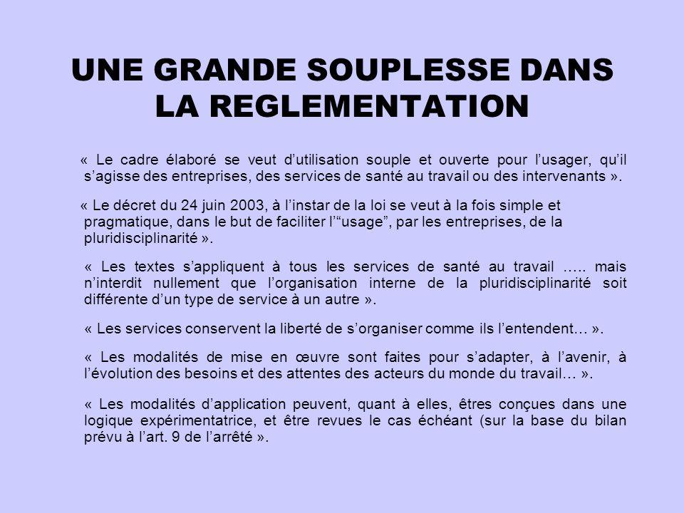 UNE GRANDE SOUPLESSE DANS LA REGLEMENTATION