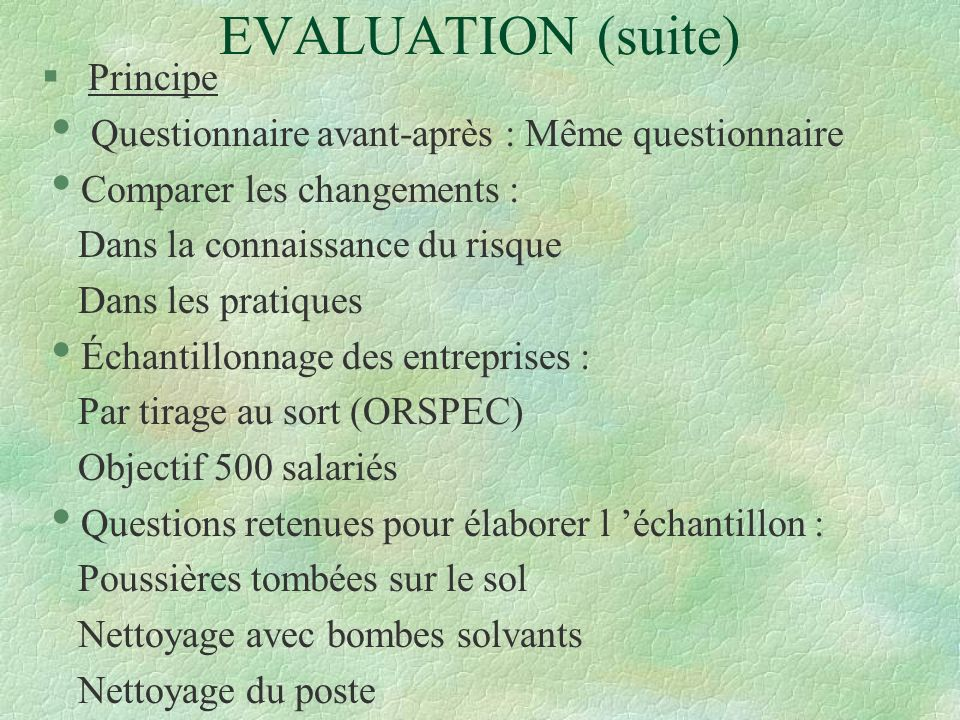 EVALUATION (suite) Principe