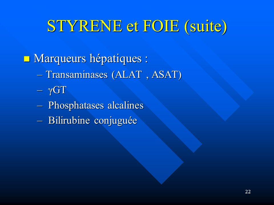 STYRENE et FOIE (suite)