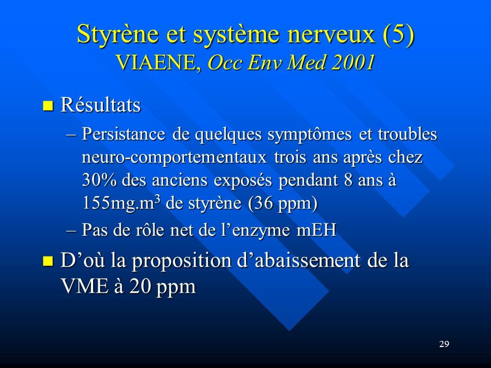 Styrène et système nerveux (5) VIAENE, Occ Env Med 2001