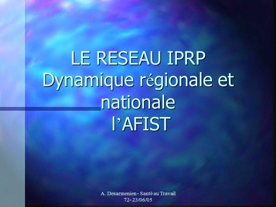 LE RESEAU IPRP Dynamique régionale et nationale l'AFIST