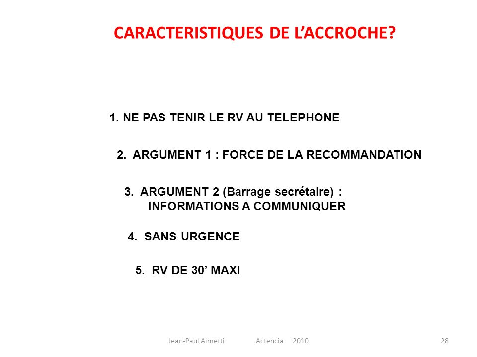 CARACTERISTIQUES DE L'ACCROCHE